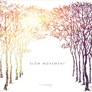 Slow Movement, Four Hands Project